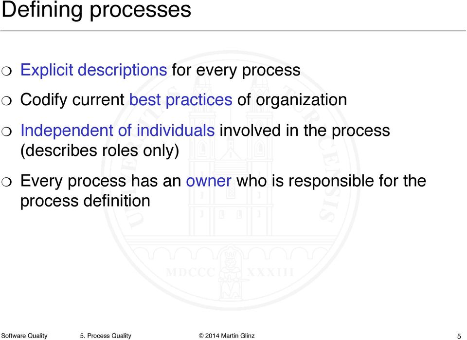 individuals involved in the process (describes roles only)""