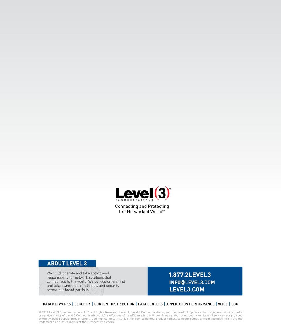 Level 3, Level 3 Communications, and the Level 3 Logo are either registered service marks or service marks of Level 3 Communications, LLC and/or one of its Affiliates in the