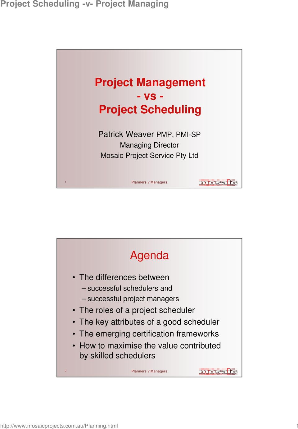 roles of a project scheduler The key attributes of a good scheduler The emerging certification frameworks