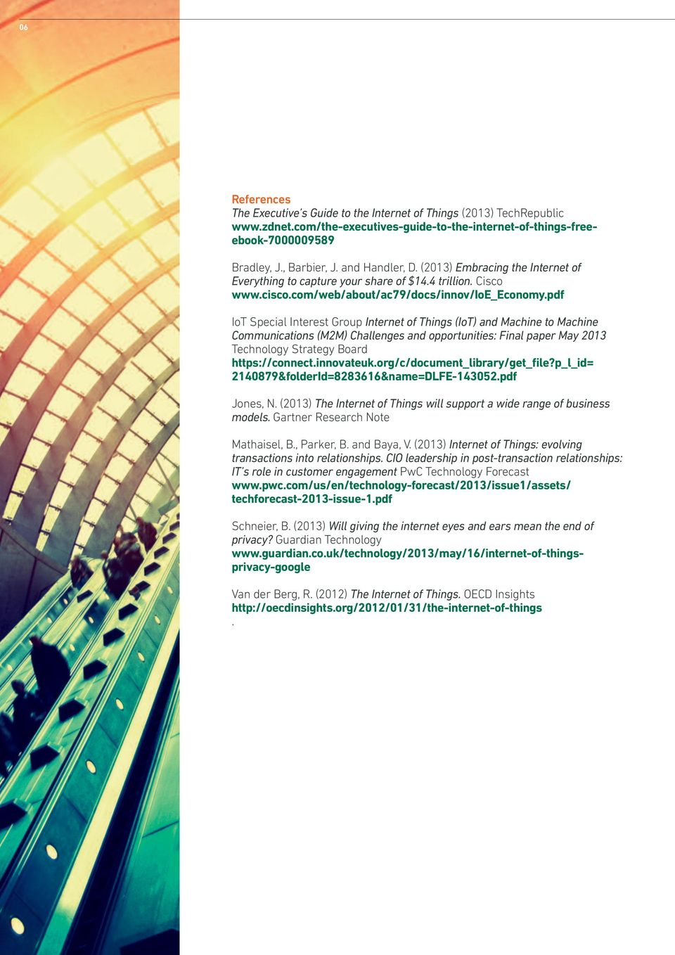 pdf IoT Special Interest Group Internet of Things (IoT) and Machine to Machine Communications (M2M) Challenges and opportunities: Final paper May 2013 Technology Strategy Board https://connect.