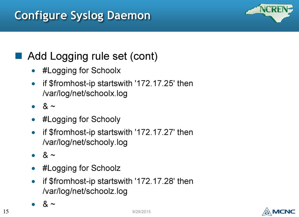 log & ~ #Logging for Schooly if $fromhost-ip startswith '172