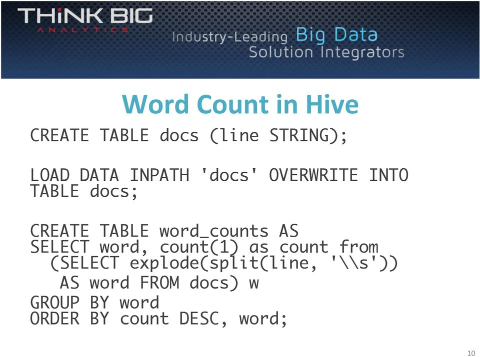 AS SELECT word, count(1) as count from (SELECT explode(split(line,