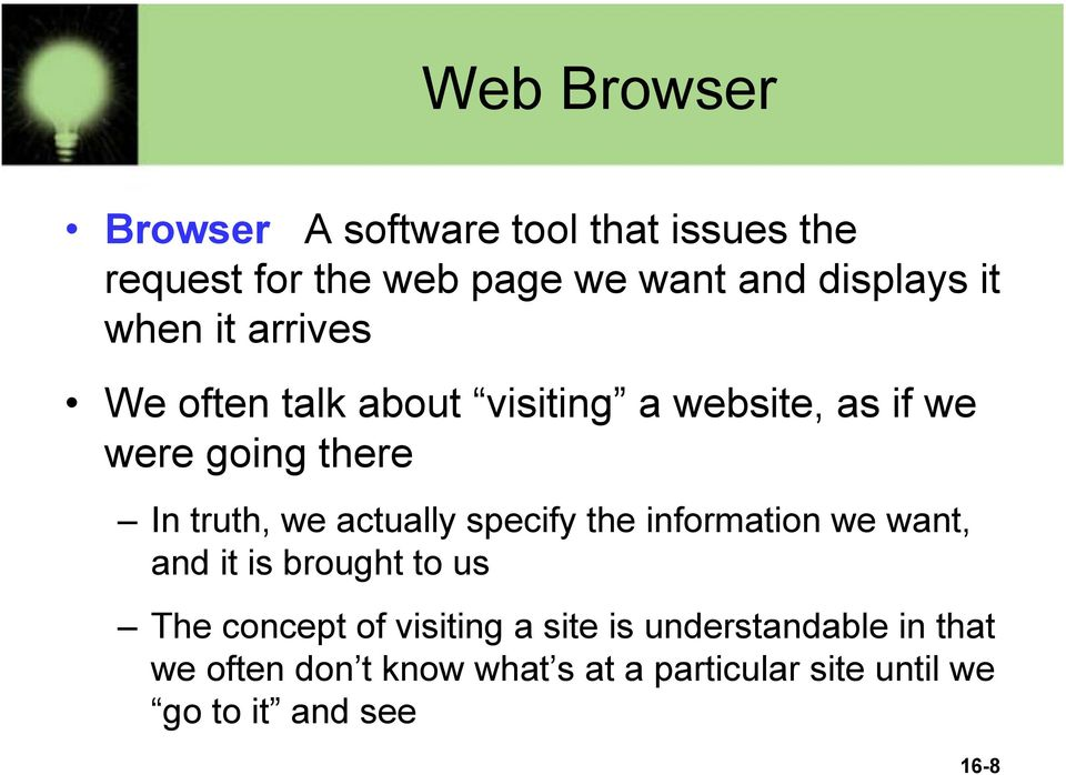 actually specify the information we want, and it is brought to us The concept of visiting a site is