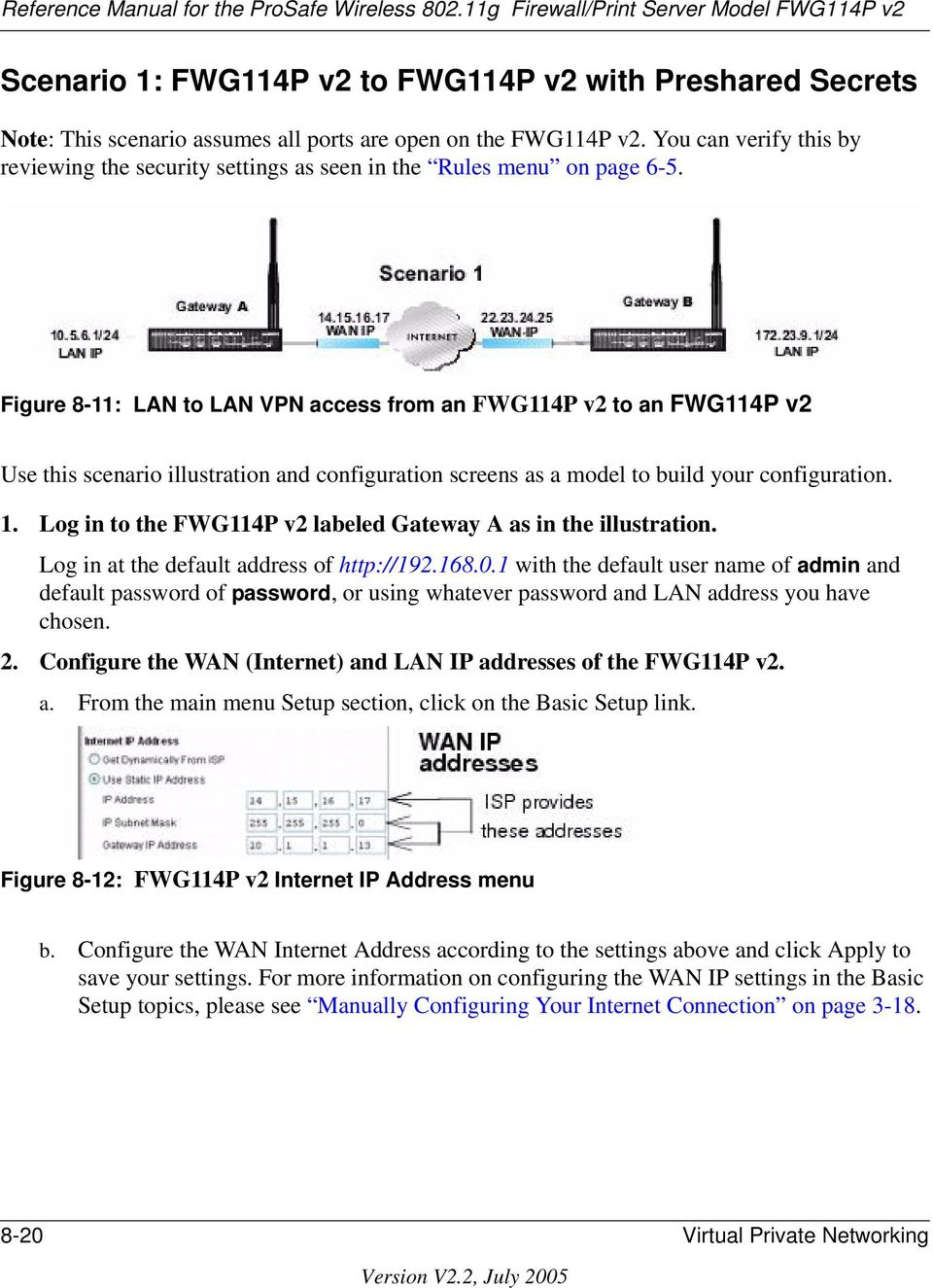 Figure 8-11: LAN to LAN VPN access from an FWG114P v2 to an FWG114P v2 Use this scenario illustration and configuration screens as a model to build your configuration. 1.