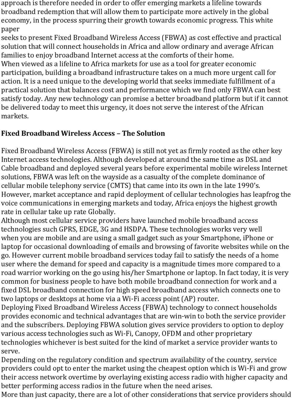 This white paper seeks to present Fixed Broadband Wireless Access (FBWA) as cost effective and practical solution that will connect households in Africa and allow ordinary and average African