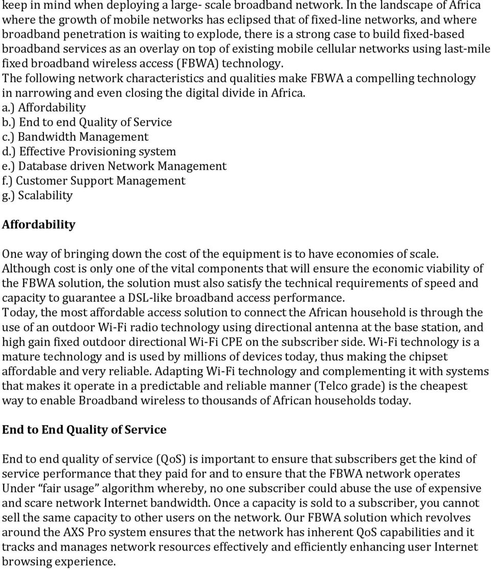 fixed-based broadband services as an overlay on top of existing mobile cellular networks using last-mile fixed broadband wireless access (FBWA) technology.