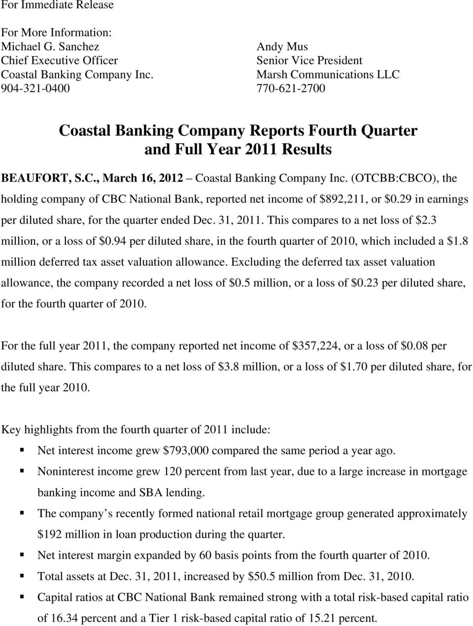 (OTCBB:CBCO), the holding company of CBC National Bank, reported net income of $892,211, or $0.29 in earnings per diluted share, for the quarter ended Dec. 31, 2011. This compares to a net loss of $2.