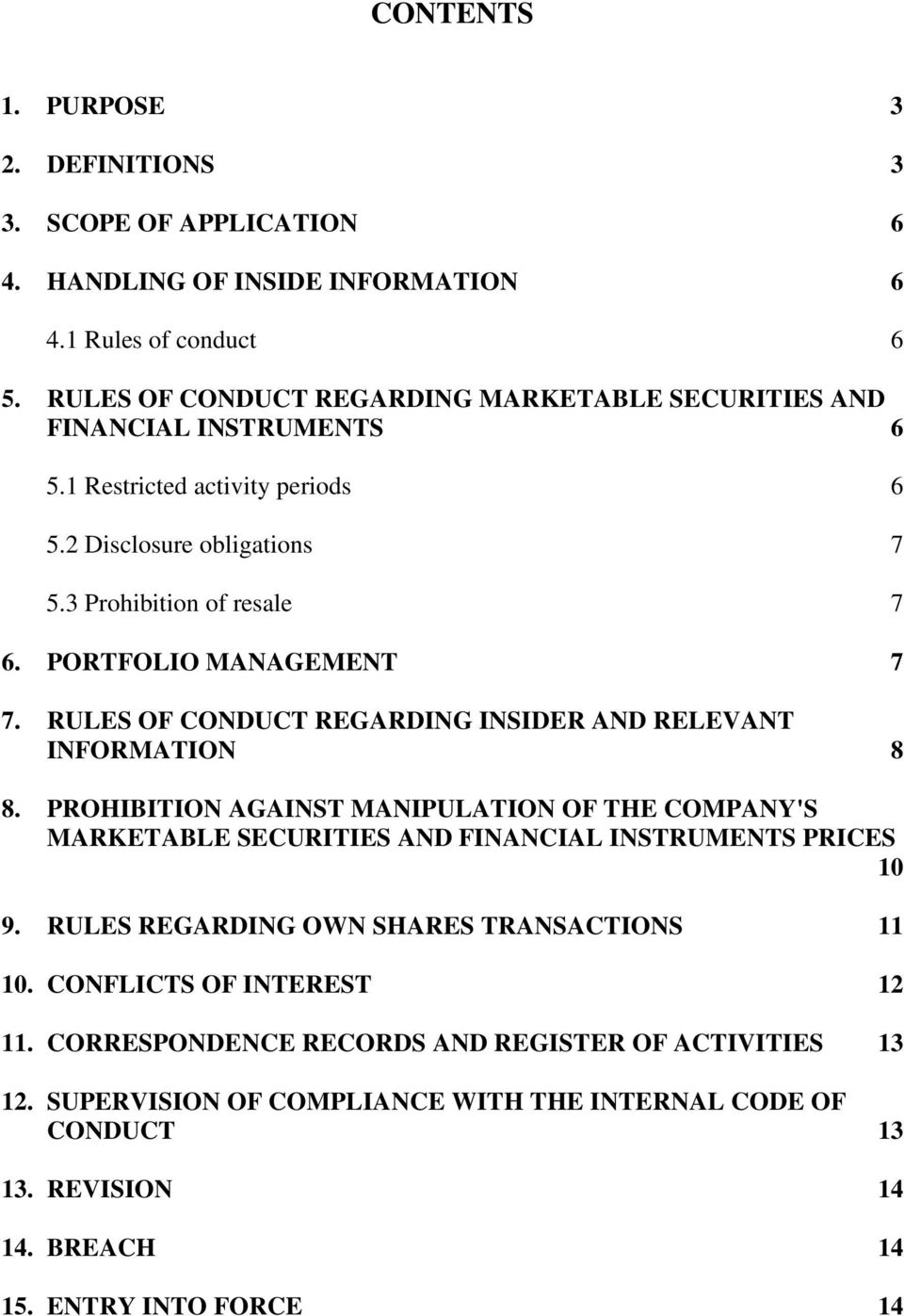 PORTFOLIO MANAGEMENT 7 7. RULES OF CONDUCT REGARDING INSIDER AND RELEVANT INFORMATION 8 8.