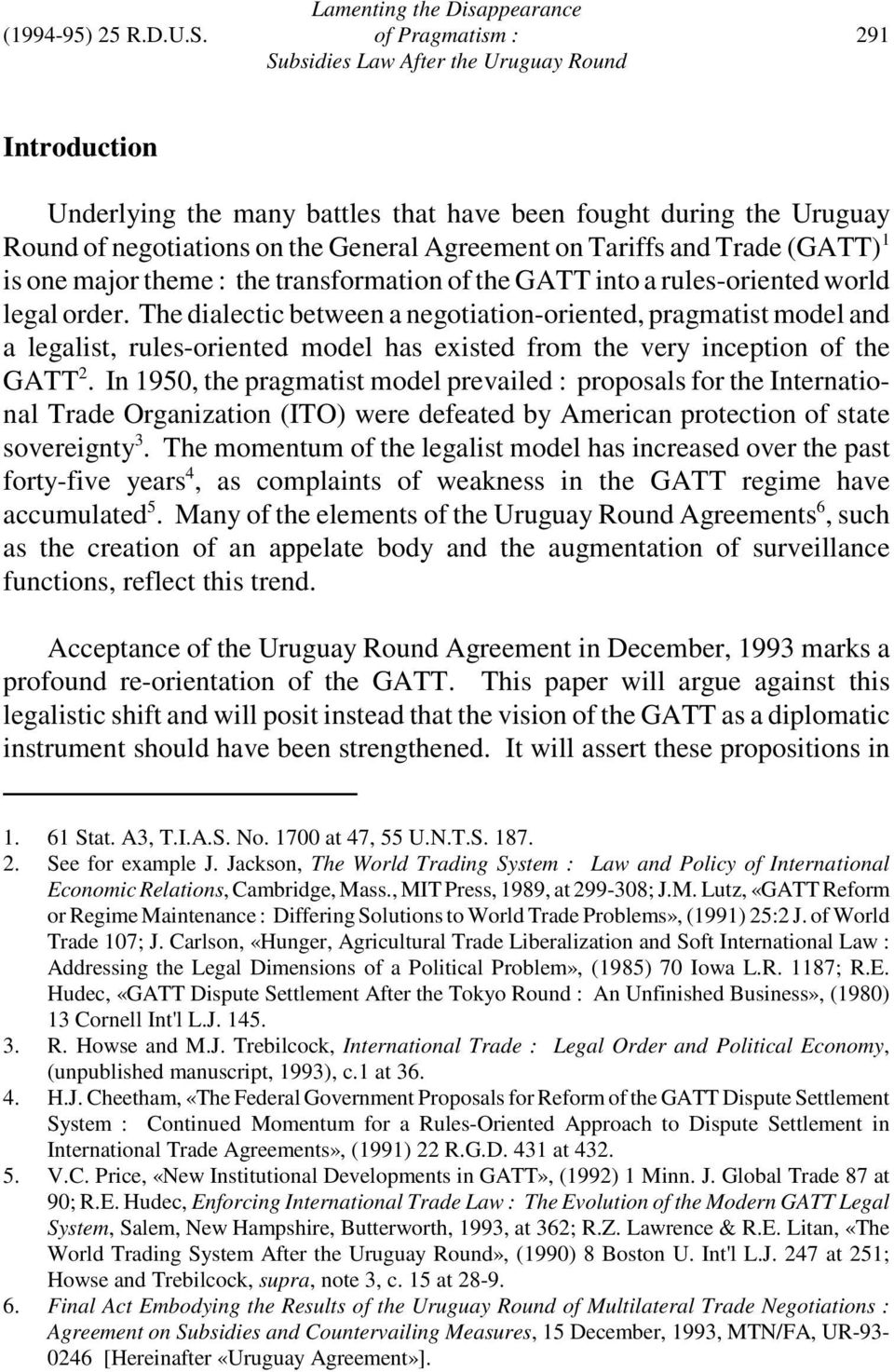 the transformation of the GATT into a rules-oriented world legal order.