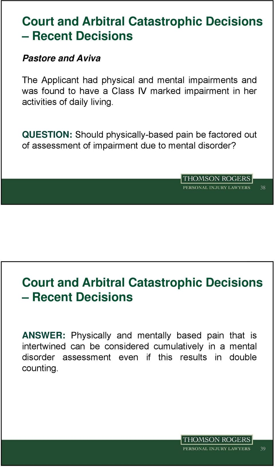 QUESTION: Should physically-based pain be factored out of assessment of impairment due to mental disorder?