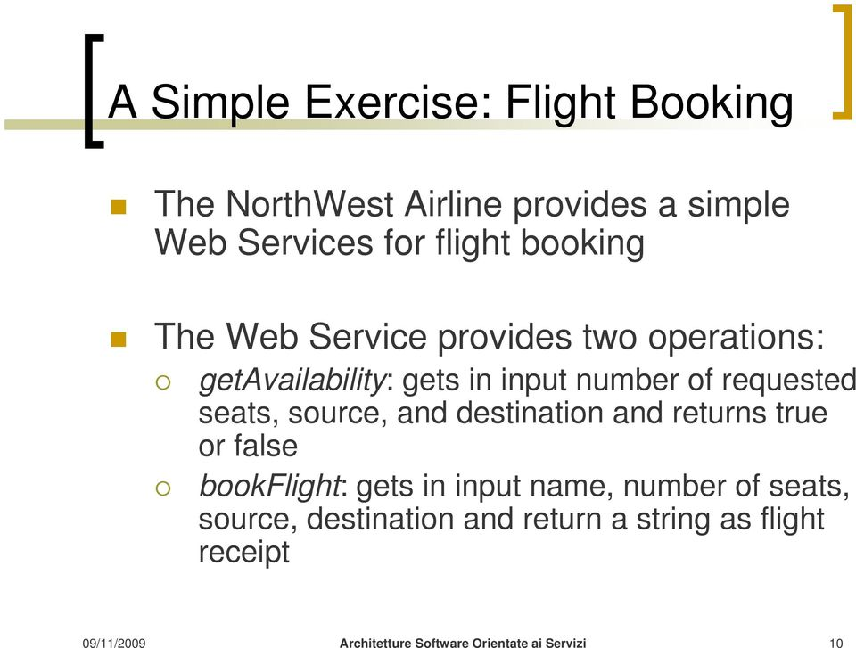 number of requested seats, source, and destination and returns true or false bookflight: