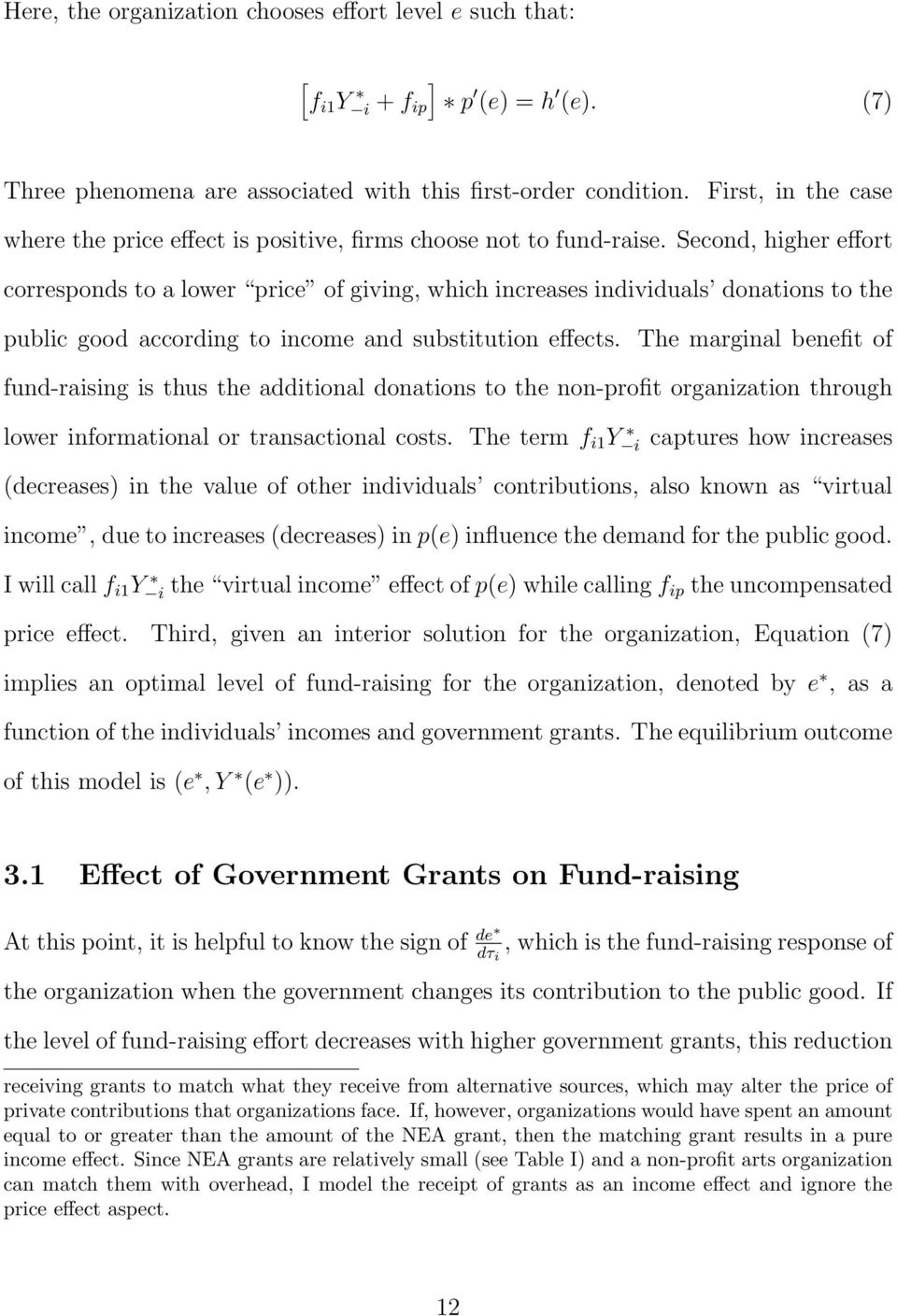 Second, higher effort corresponds to a lower price of giving, which increases individuals donations to the public good according to income and substitution effects.