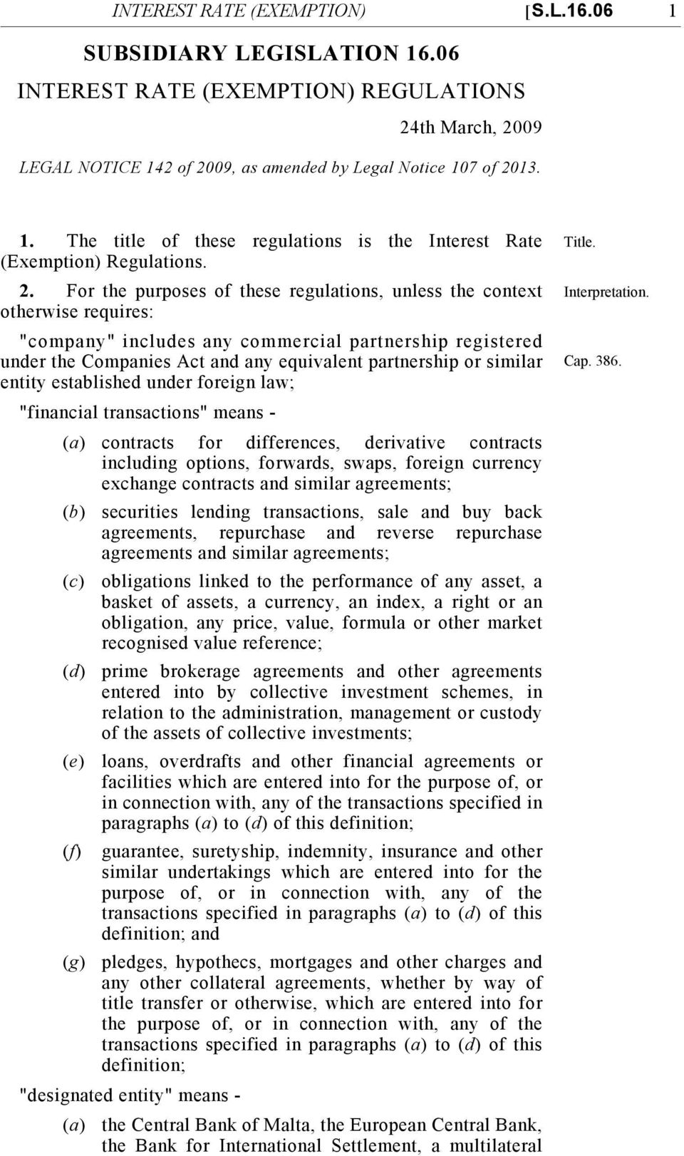 "similar entity established under foreign law; ""financial transactions"" means - (a) contracts for differences, derivative contracts including options, forwards, swaps, foreign currency exchange"