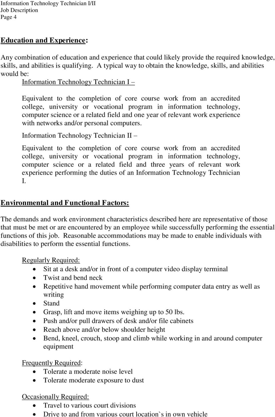 vocational program in information technology, computer science or a related field and one year of relevant work experience with networks and/or personal computers.