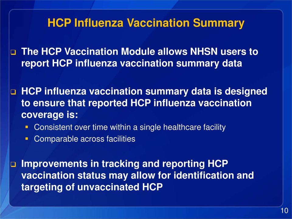 vaccination coverage is: Consistent over time within a single healthcare facility Comparable across facilities