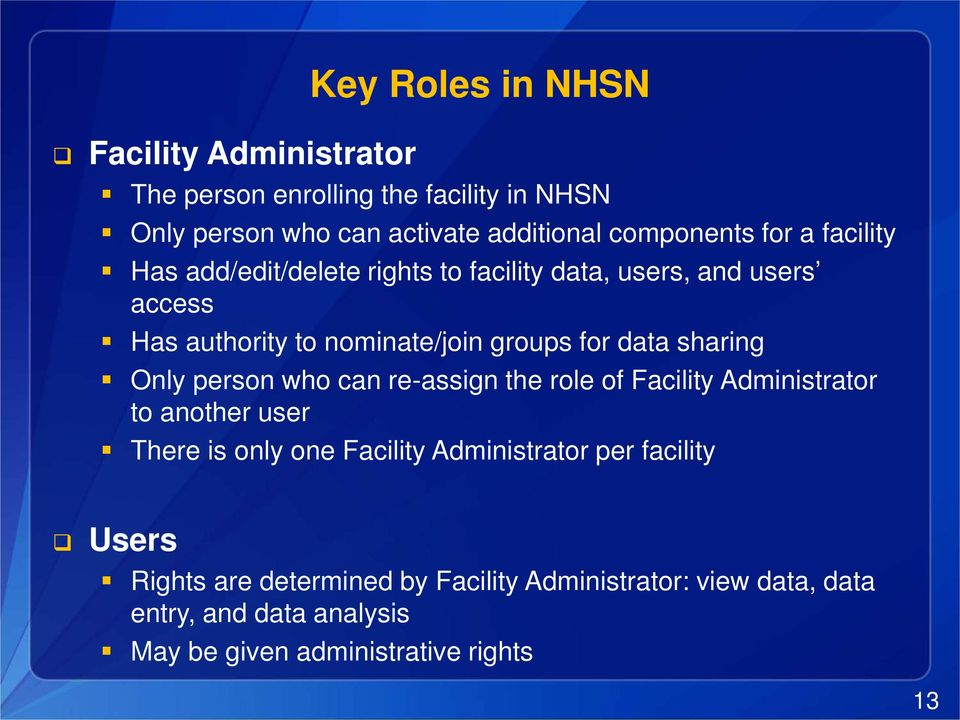 sharing Only person who can re-assign the role of Facility Administrator to another user There is only one Facility Administrator per