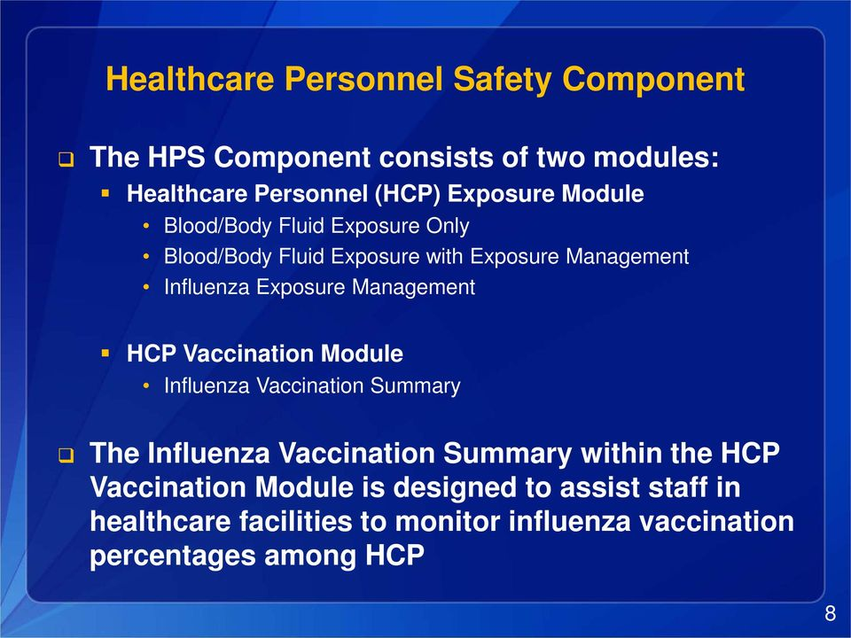 Management HCP Vaccination Module Influenza Vaccination Summary The Influenza Vaccination Summary within the HCP