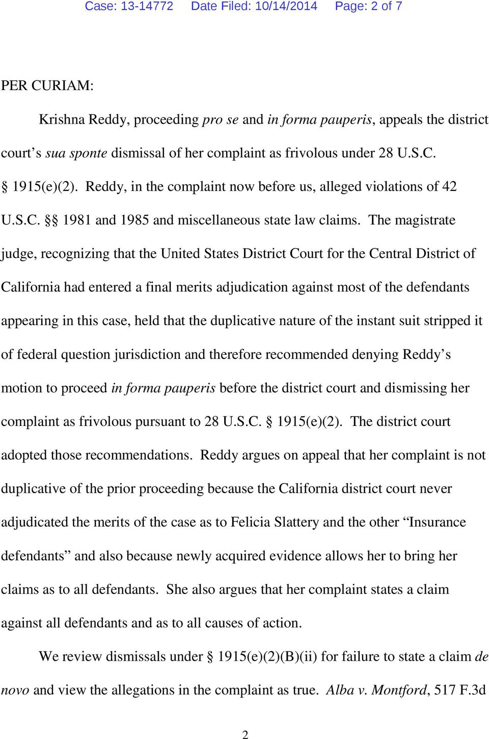 The magistrate judge, recognizing that the United States District Court for the Central District of California had entered a final merits adjudication against most of the defendants appearing in this
