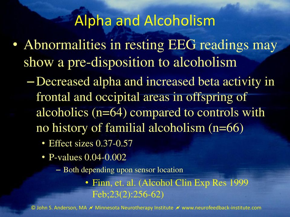 history of familial alcoholism (n=66) Effect sizes 0.37-0.57 P-values 0.04-0.
