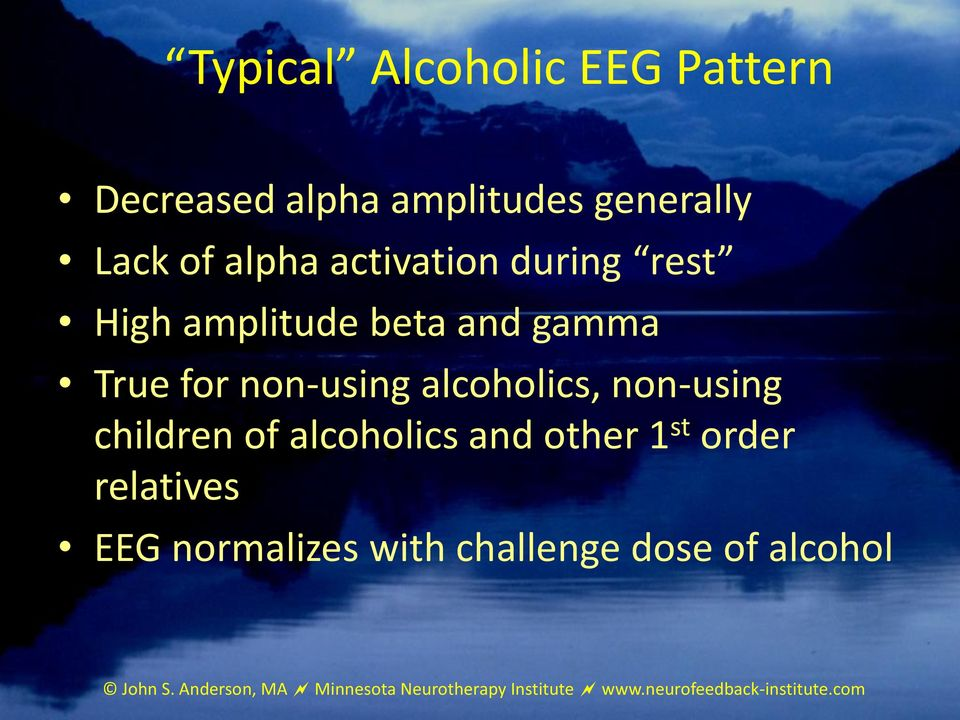 non-using children of alcoholics and other 1 st order relatives EEG normalizes with