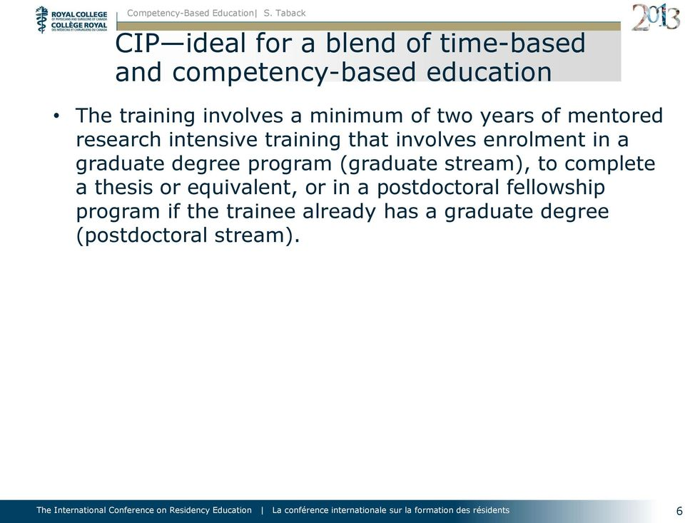 graduate degree program (graduate stream), to complete a thesis or equivalent, or in a