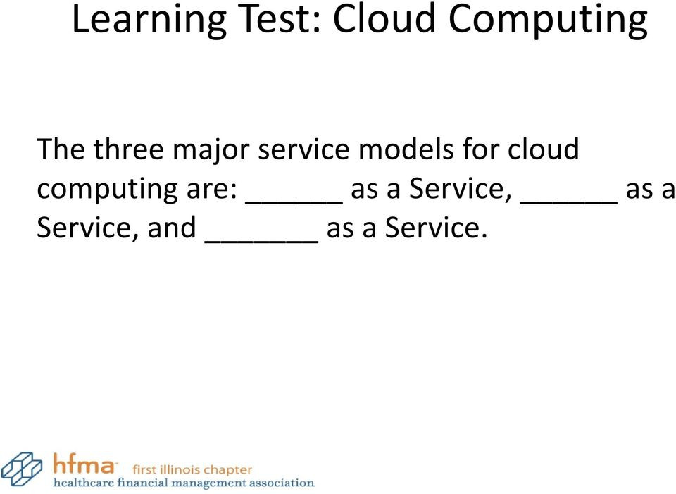 for cloud computing are: as a