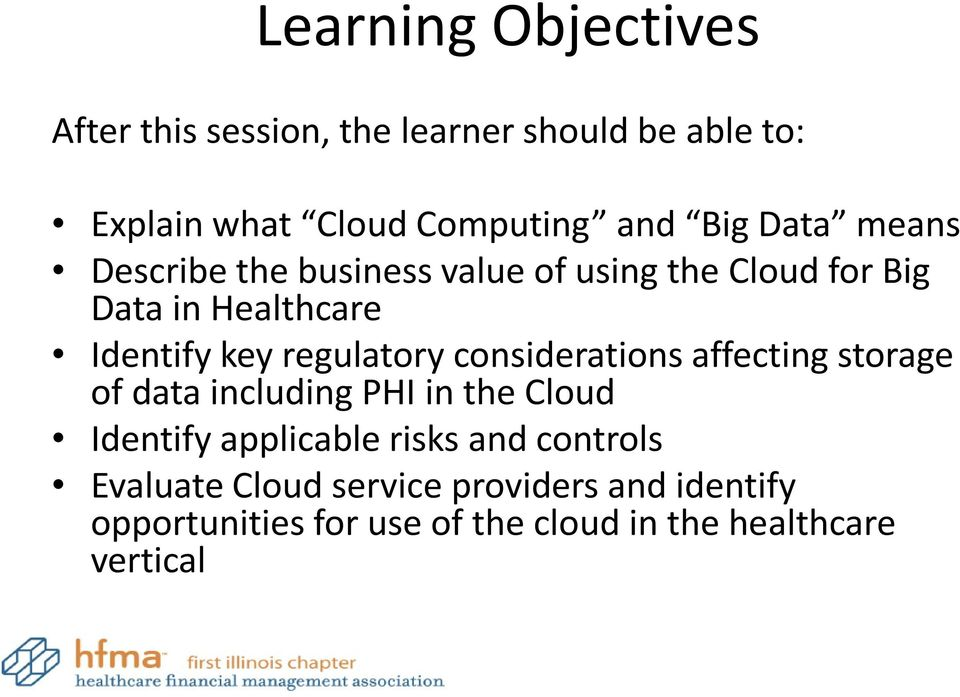 regulatory considerations affecting storage of data including PHI in the Cloud Identify applicable risks