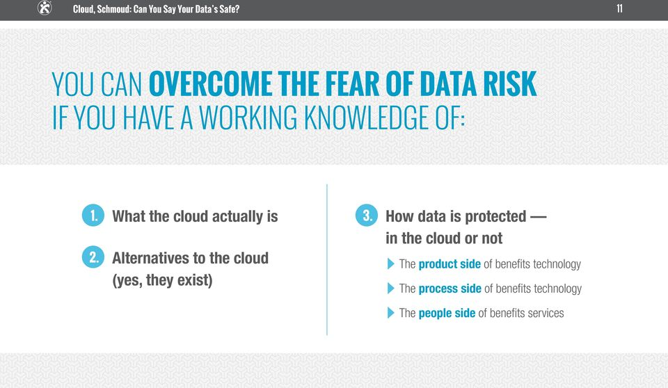 How data is protected in the cloud or not The product side of benefits