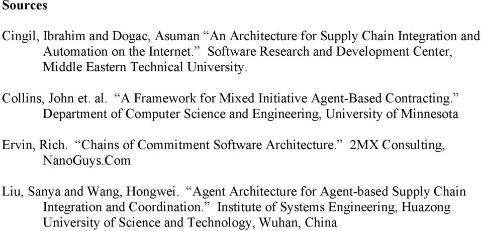 Department of Computer Science and Engineering, University of Minnesota Ervin, Rich. Chains of Commitment Software Architecture. 2MX Consulting, NanoGuys.
