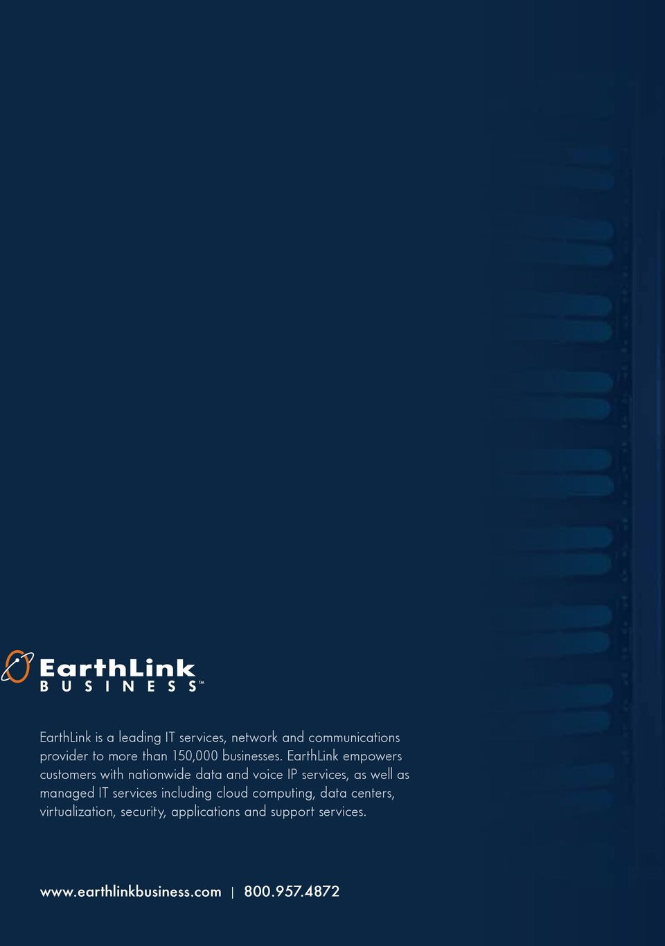 EarthLink empowers customers with nationwide data and voice IP services, as well as