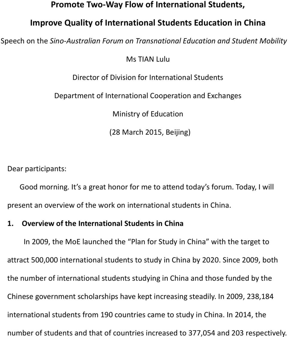 It s a great honor for me to attend today s forum. Today, I will present an overview of the work on international students in China. 1.