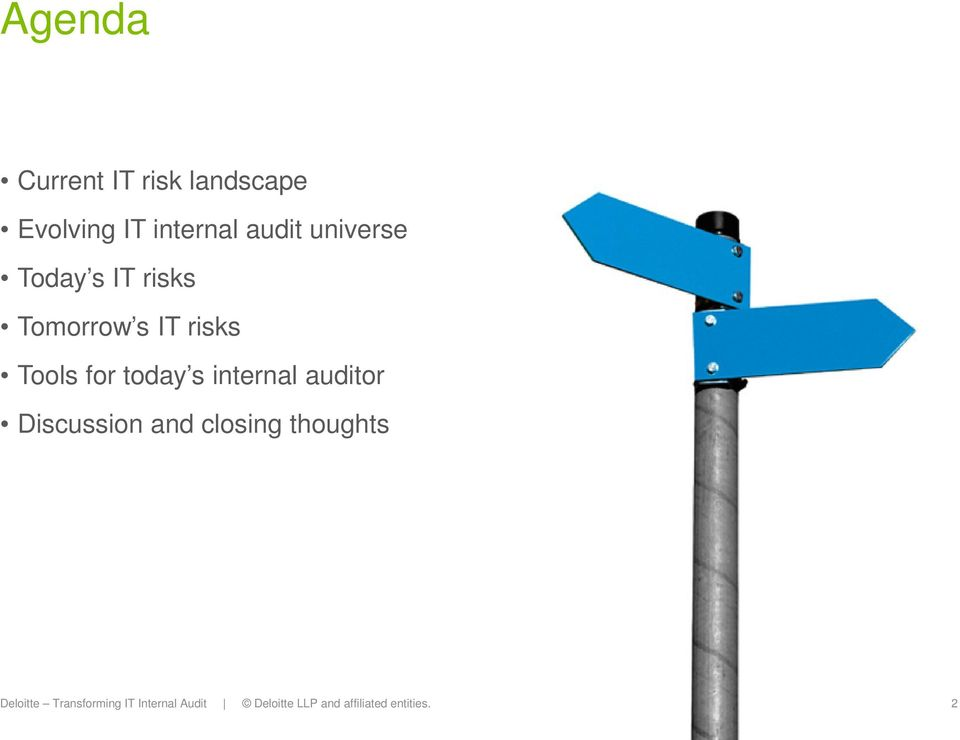 s internal auditor Discussion and closing thoughts Deloitte