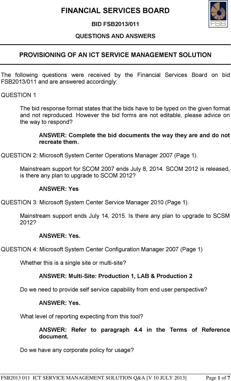 ANSWER: Complete the bid documents the way they are and do not recreate them. QUESTION 2: Microsoft System Center Operations Manager 2007 (Page 1). Mainstream support for SCOM 2007 ends July 8, 2014.