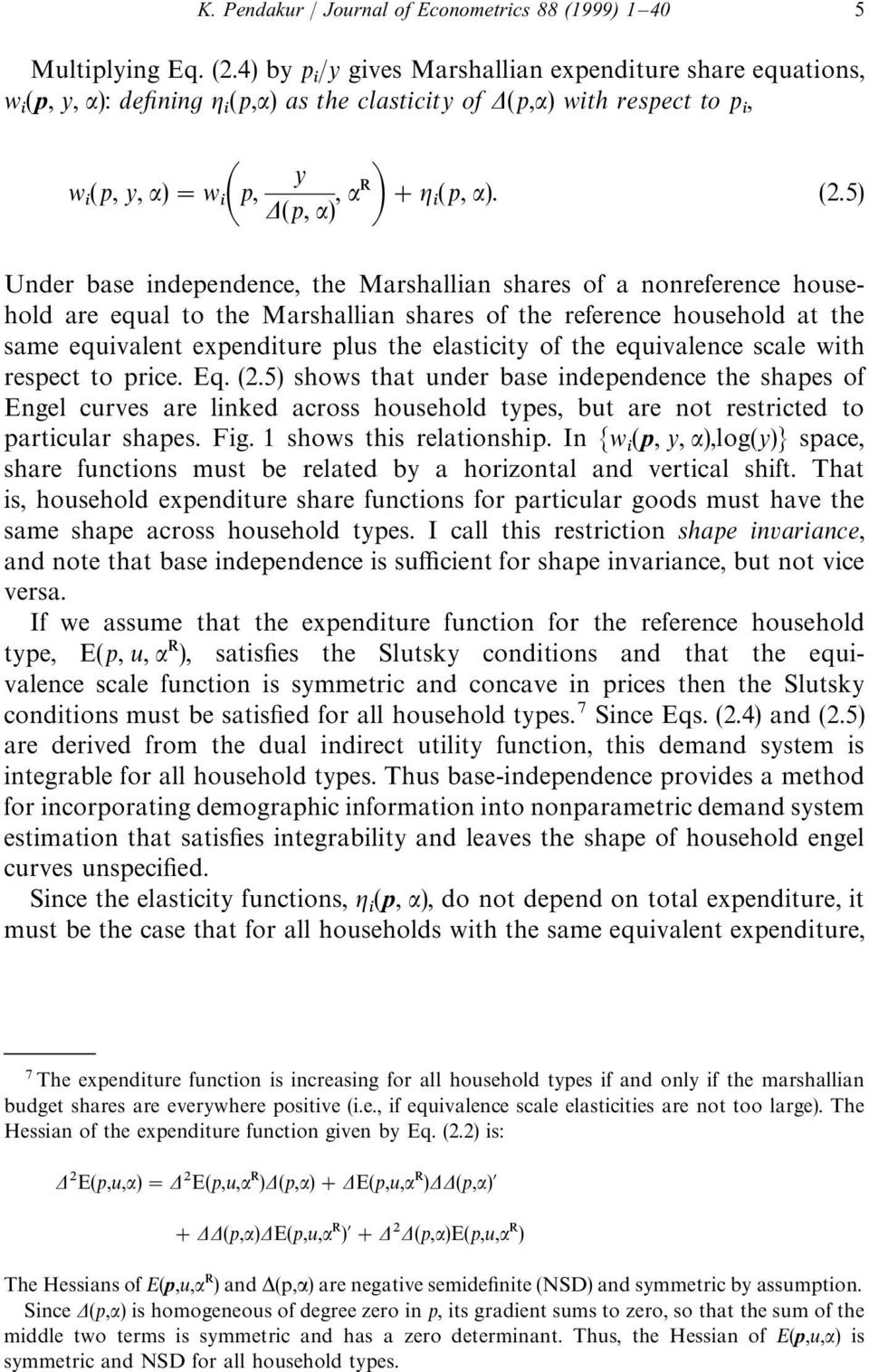 5) Under base independence, the Marshallian shares of a nonreference household are equal to the Marshallian shares of the reference household at the same equivalent expenditure plus the elasticity of