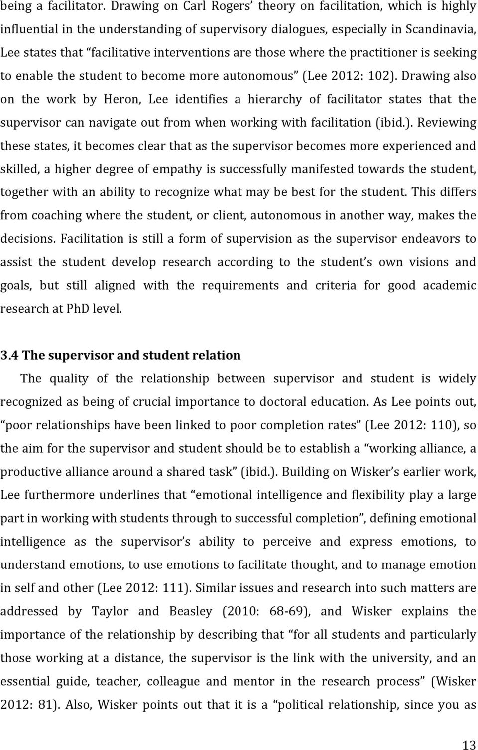 those where the practitioner is seeking to enable the student to become more autonomous (Lee 2012: 102).