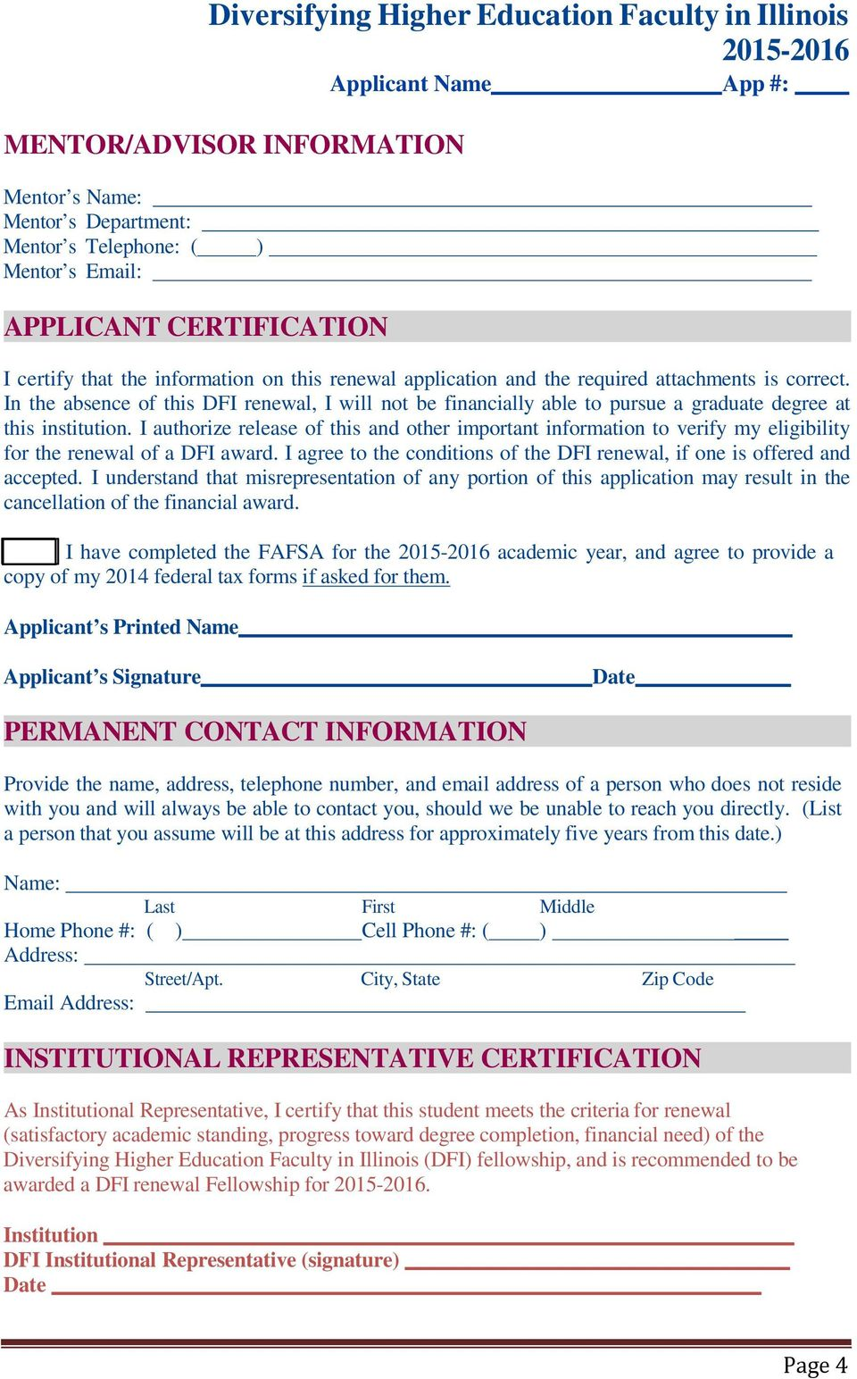 I authorize release of this and other important information to verify my eligibility for the renewal of a DFI award. I agree to the conditions of the DFI renewal, if one is offered and accepted.