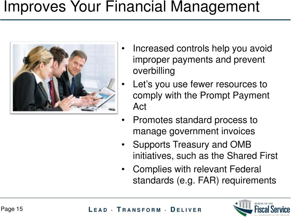 Promotes standard process to manage government invoices Supports Treasury and OMB