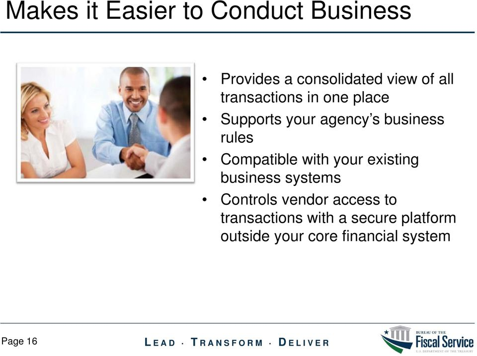 Compatible with your existing business systems Controls vendor access