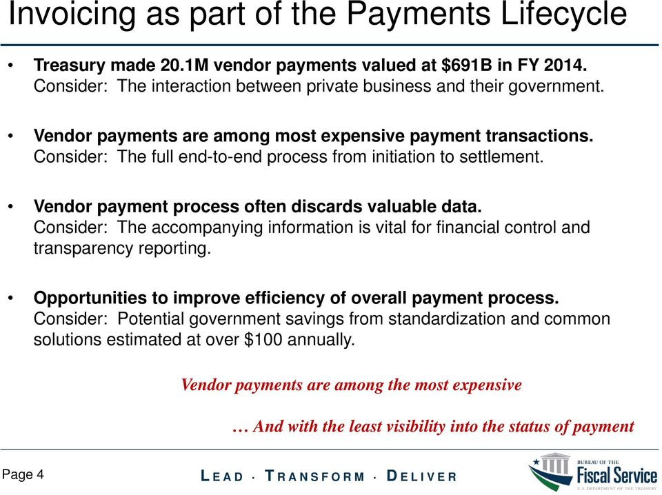 Consider: The accompanying information is vital for financial control and transparency reporting. Opportunities to improve efficiency of overall payment process.