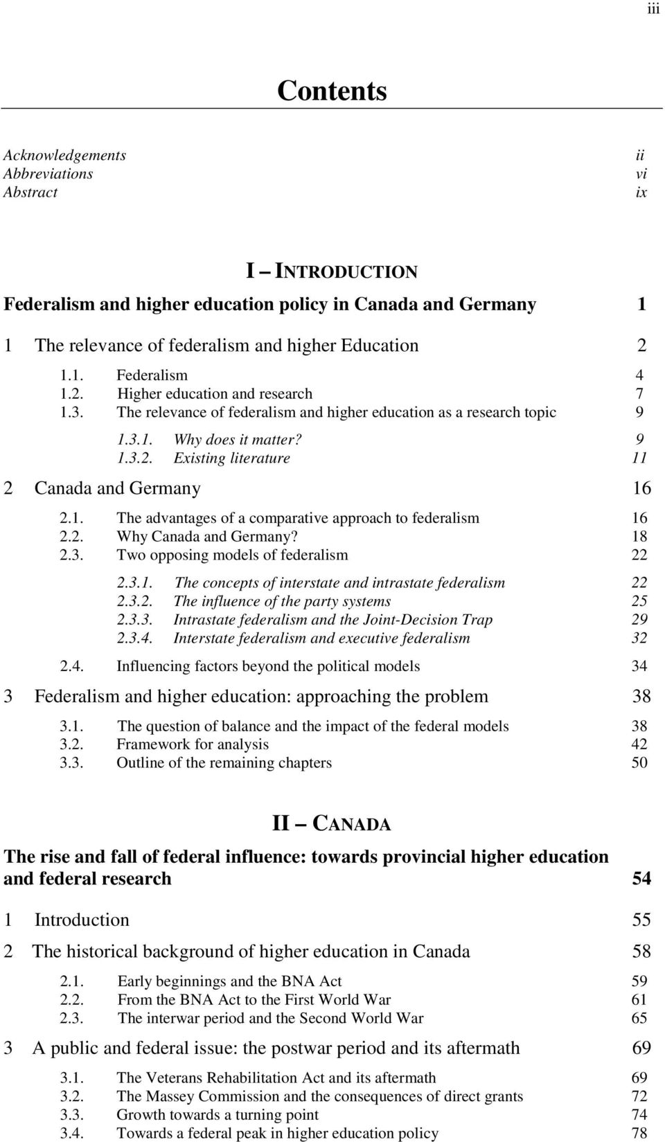 2. Why Canada and Germany? 18 2.3. Two opposing models of federalism 22 2.3.1. The concepts of interstate and intrastate federalism 22 2.3.2. The influence of the party systems 25 2.3.3. Intrastate federalism and the Joint-Decision Trap 29 2.