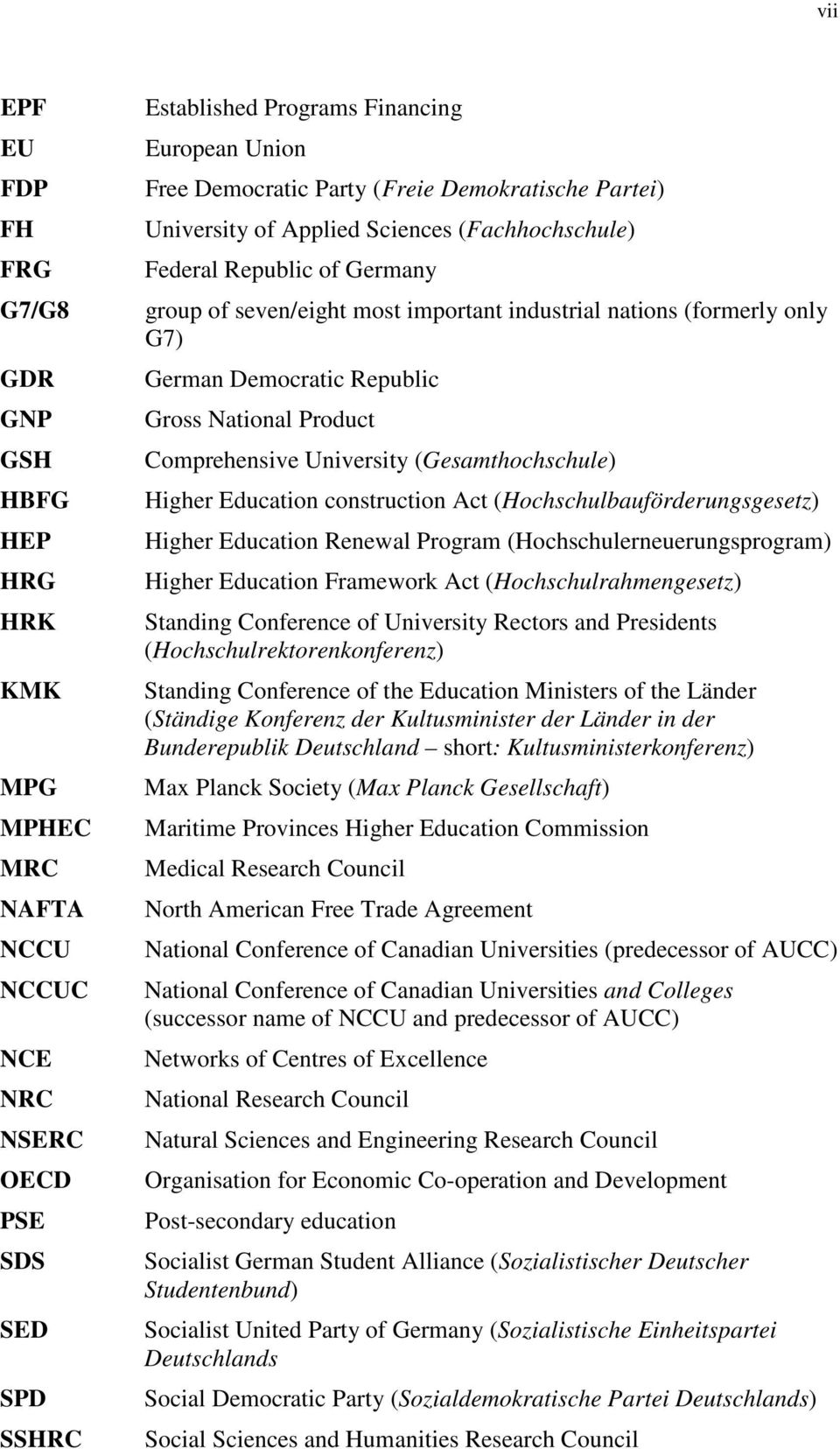 Democratic Republic Gross National Product Comprehensive University (Gesamthochschule) Higher Education construction Act (Hochschulbauförderungsgesetz) Higher Education Renewal Program