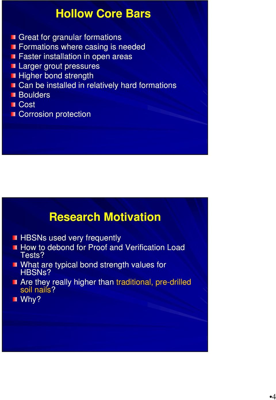 protection Research Motivation HBSNs used very frequently How to debond for Proof and Verification Load Tests?