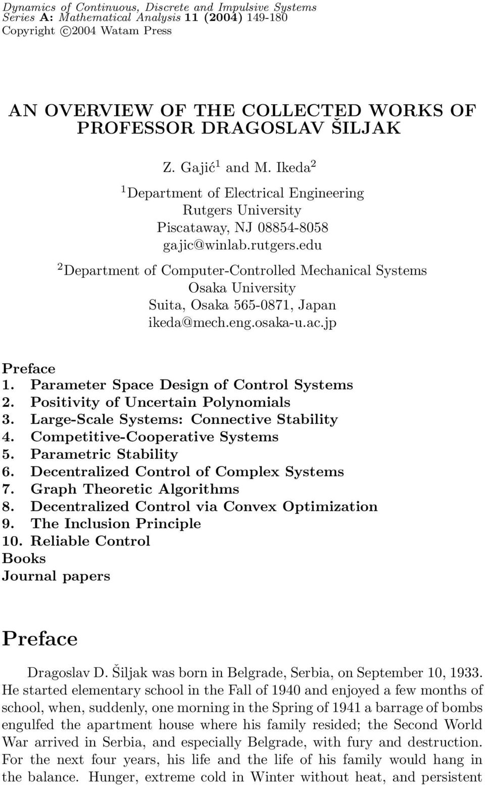 edu 2 Department of Computer-Controlled Mechanical Systems Osaka University Suita, Osaka 565-0871, Japan ikeda@mech.eng.osaka-u.ac.jp Preface 1. Parameter Space Design of Control Systems 2.