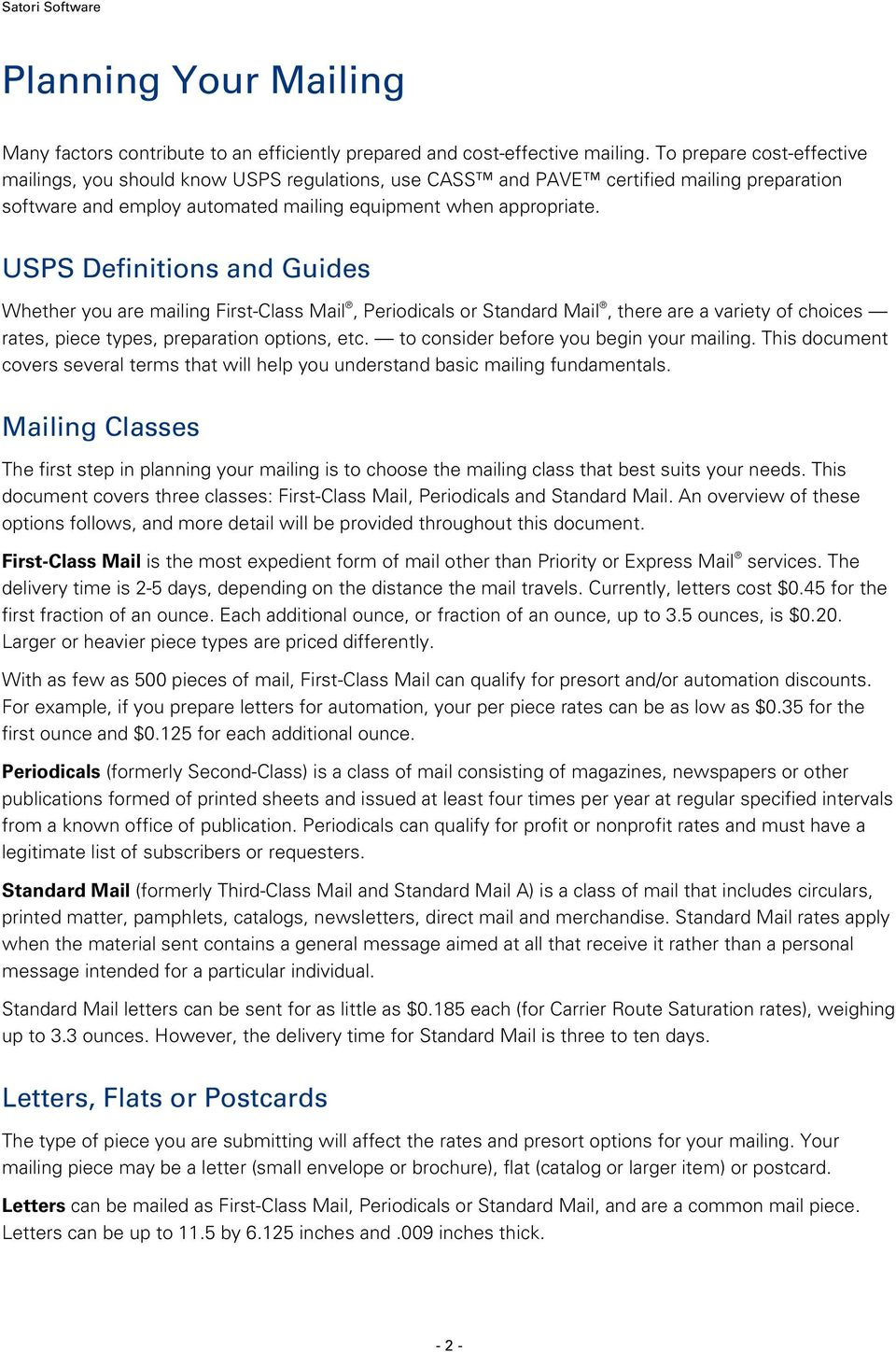 USPS Definitions and Guides Whether you are mailing First-Class Mail, Periodicals or Standard Mail, there are a variety of choices rates, piece types, preparation options, etc.