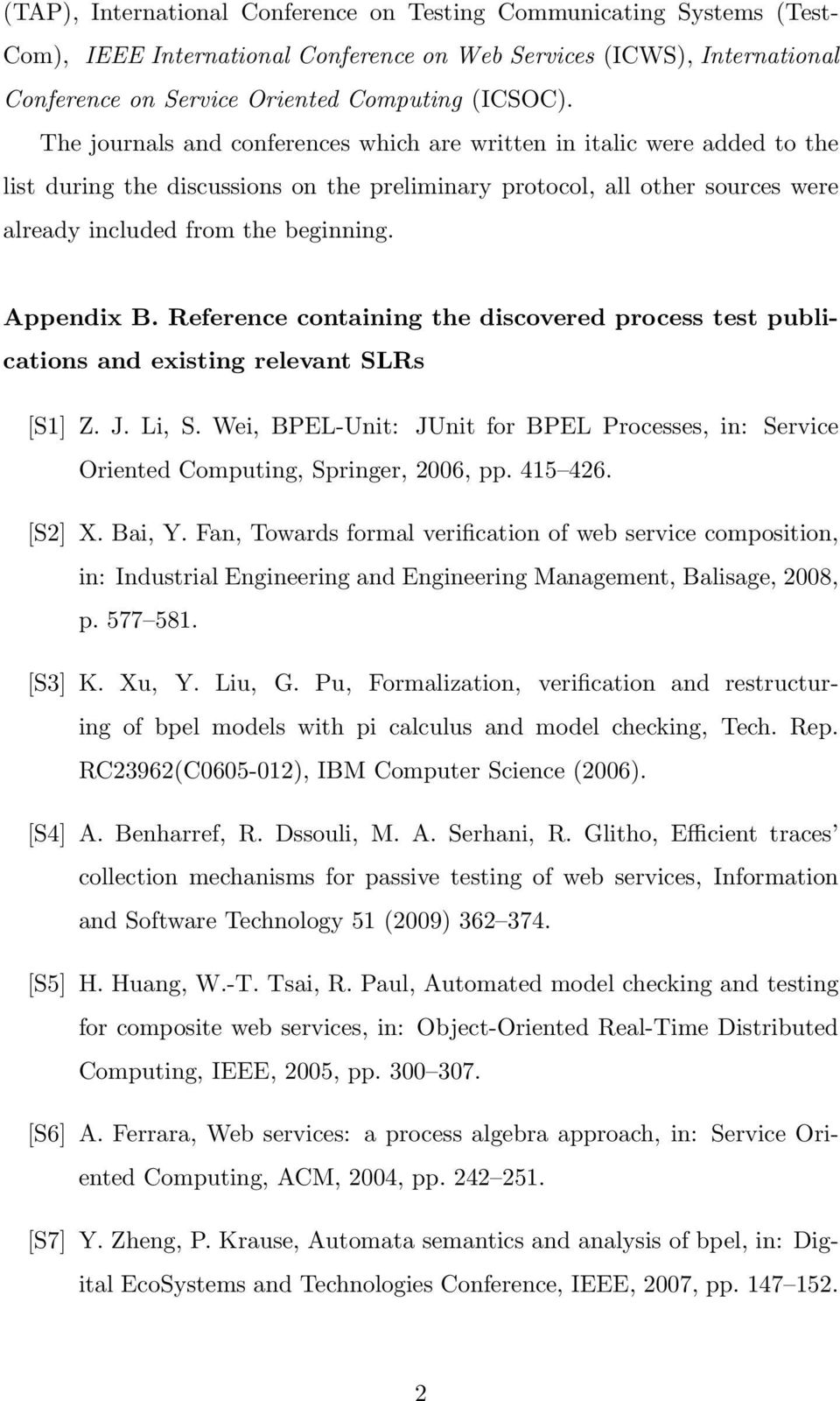 Appendix B. Reference containing the discovered process test publications and existing relevant SLRs [S1] Z. J. Li, S.