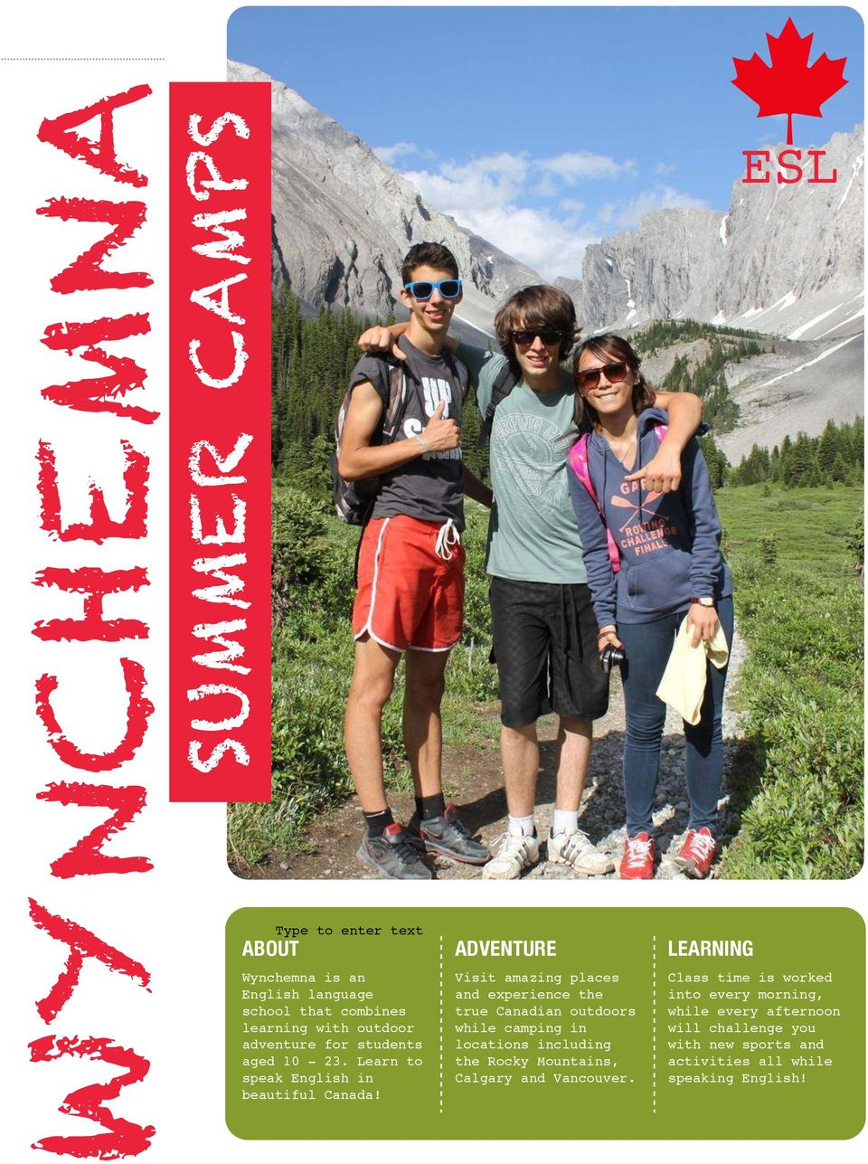 [1] ADVENTURE Visit amazing places and experience the true Canadian outdoors while camping in locations including the Rocky