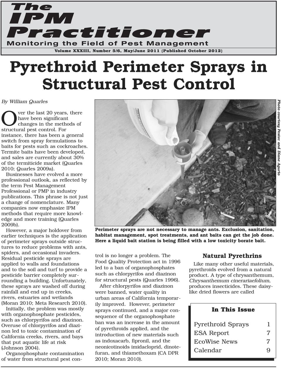 Over the last 20 years, there have been significant changes in the methods of structural pest control.