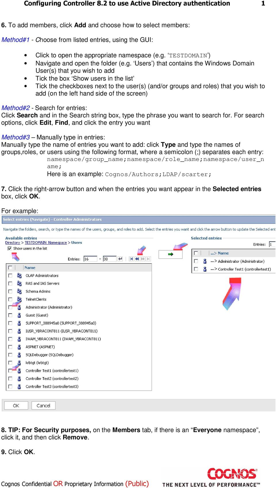 the left hand side of the screen) Method#2 - Search for entries: Click Search and in the Search string box, type the phrase you want to search for.