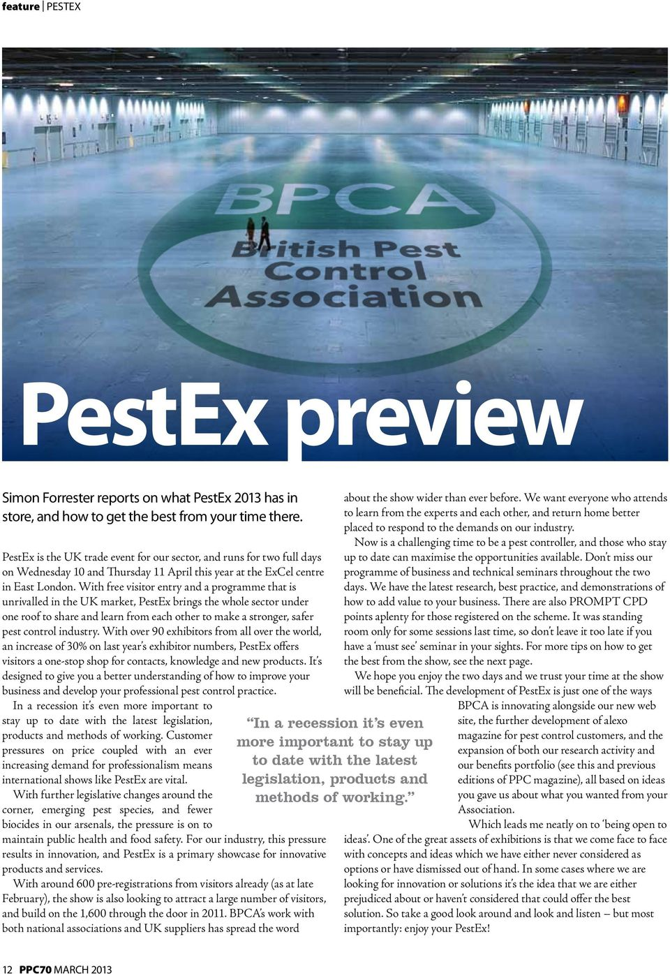 With free visitor entry and a programme that is unrivalled in the UK market, PestEx brings the whole sector under one roof to share and learn from each other to make a stronger, safer pest control
