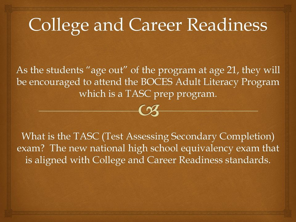 program. What is the TASC (Test Assessing Secondary Completion) exam?
